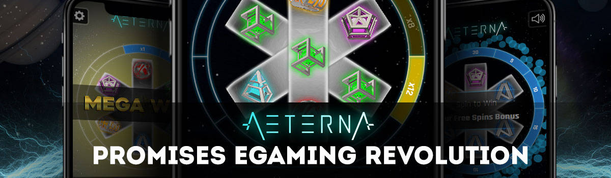 Aeterna Slot Promises eGaming Revolution