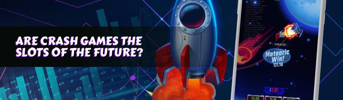 Are Crash Games the Slots of the future?